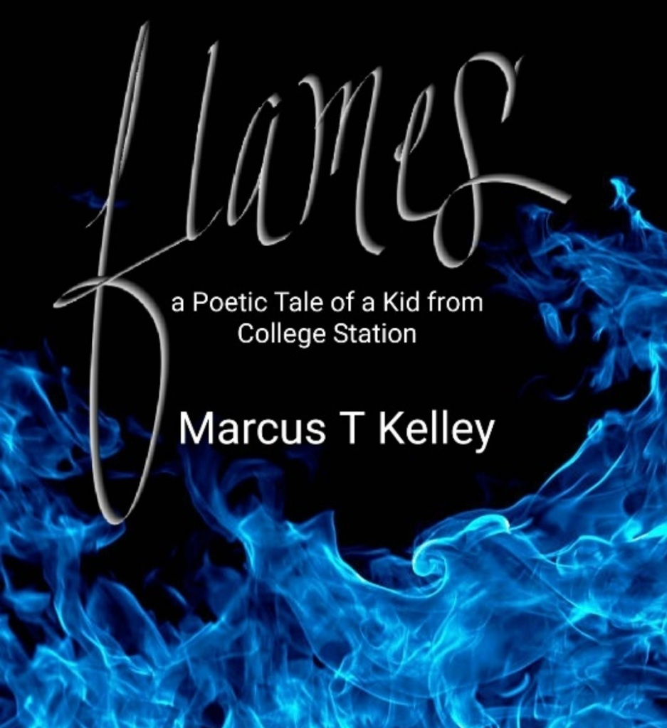 FLAMES: A Poetic Tale of a Kid from College Station